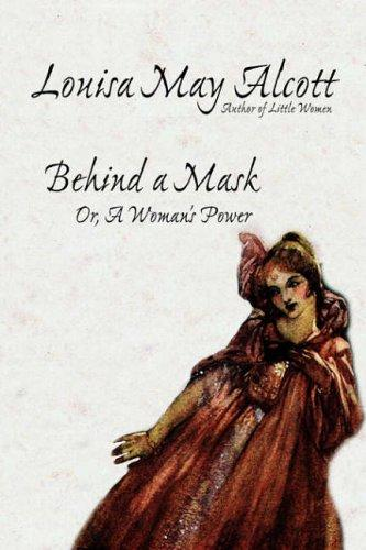 Download Behind a Mask, or, A Woman's Power