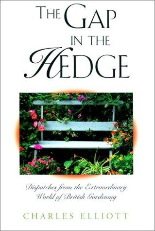 The gap in the hedge by Elliott, Charles