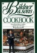 J. Bildner & Sons Cookbook: Casual Feasts, Food on the Run, and Special Celebrations, Bildner, Jim