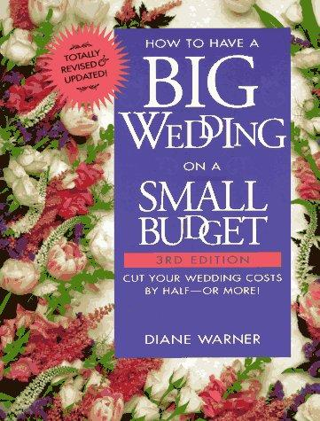 How to have a big wedding on a small budget by Diane Warner