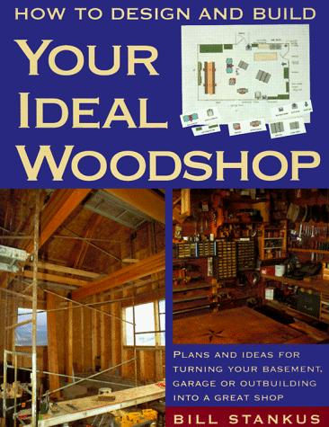 Thumbnail of How to Design and Build Your Ideal Woodshop