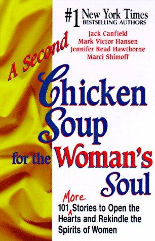 A Second Chicken Soup for the Woman's Soul by Mark Victor Hansen