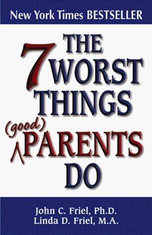 Download The 7 Worst Things Parents Do