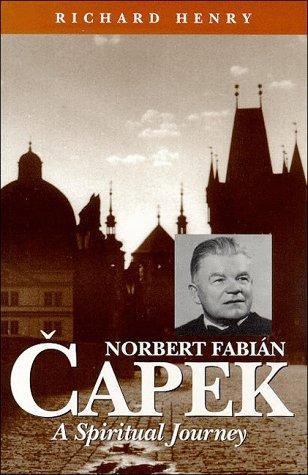 Norbert Fabian Capek: A Spiritual Journey, Henry, Richard