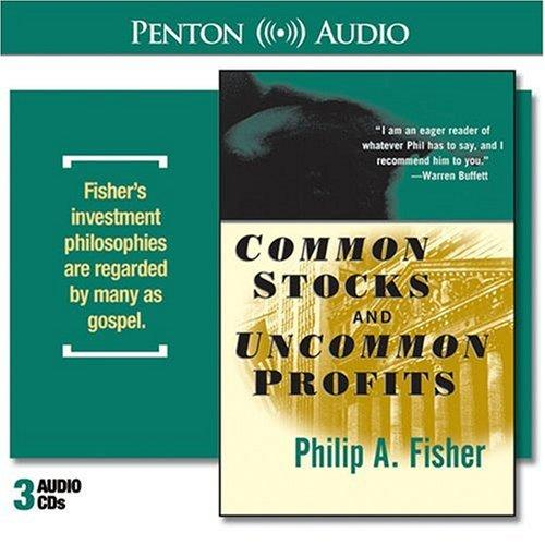 Common Stocks and Uncommon Profits by Philip A. Fisher