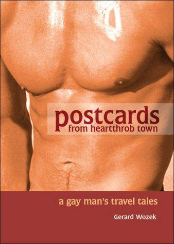 Postcards from Heartthrob Town by Gerard Wozek