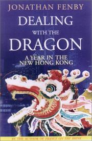 Dealing With the Dragon: A Year in the New Hong Kong by Fenby, Jonathan