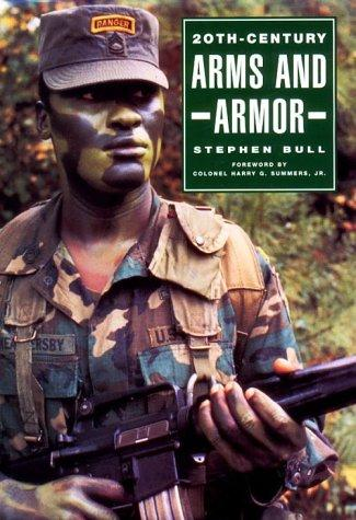 20th-century arms and armor by Stephen Bull