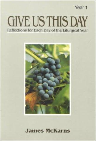 Download Give Us This Day: Homilies for Each Day of the Liturgical Year