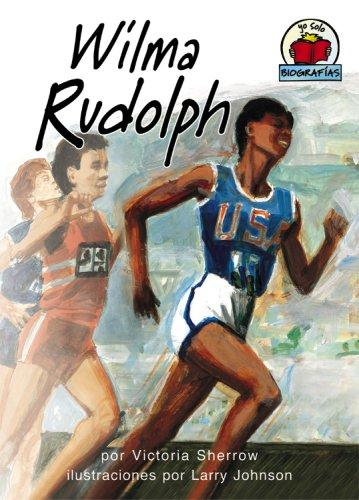 Wilma Rudolph (Yo Solo: Biograffas/ on My Own Biography)