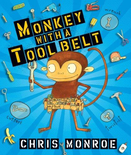 Download Monkey with a Tool Belt (Carolrhoda Picture Books)
