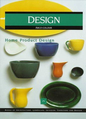 Home Product Design (Design : Books of Architecture, Landscape, Interior, Furniture and Design) by Francisco Asensio Cerver