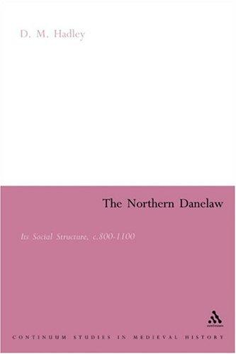 The Northern Danelaw by D. M. Hadley