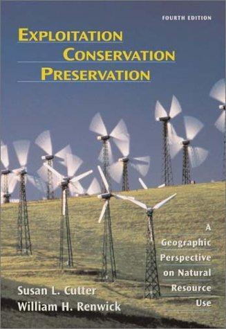 Exploitation, conservation, preservation