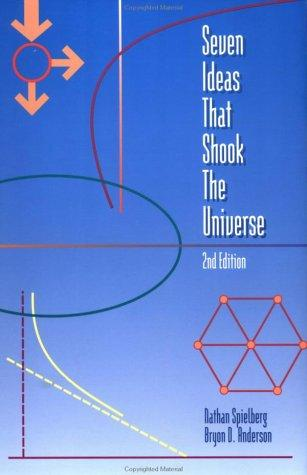 Download Seven ideas that shook the universe