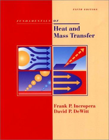 Fundamentals of heat and mass transfer by Frank P. Incropera