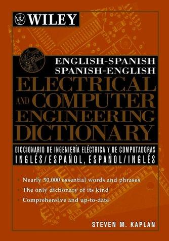 English-Spanish, Spanish-English Electrical and Computer Engineering Dictionary