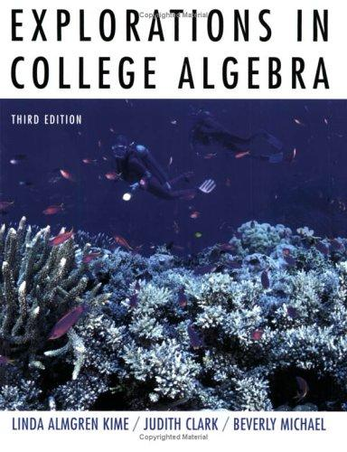 Download Explorations in college algebra