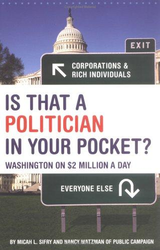 Is that a politician in your pocket? by Micah L. Sifry
