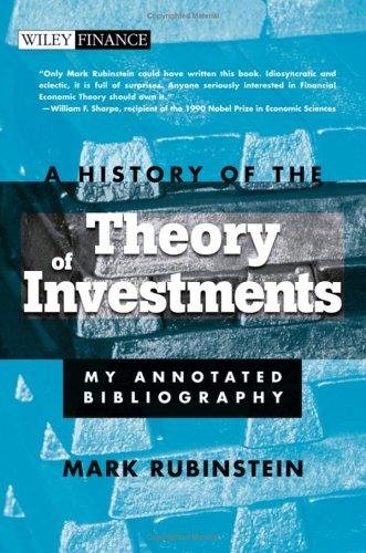 Image for A History of the Theory of Investments: My Annotated Bibliography