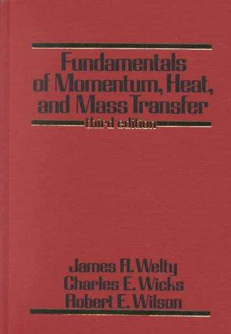 Download Fundamentals of momentum, heat, and mass transfer