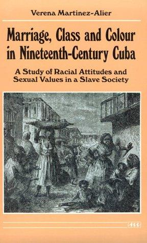 Download Marriage, Class and Colour in Nineteenth-Century Cuba