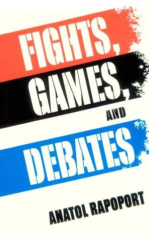 Fights, Games, and Debates