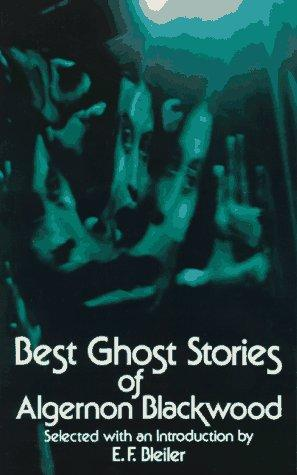 Best ghost stories of Algernon Blackwood.