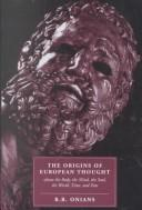 The origins of European thought about the body, the mind, the soul, the world, time, and fate