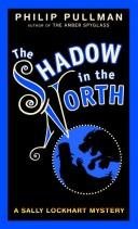 Shadow in the north by Philip Pullman