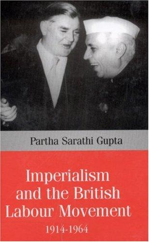 Download Imperialism and the British labour movement, 1914-1964