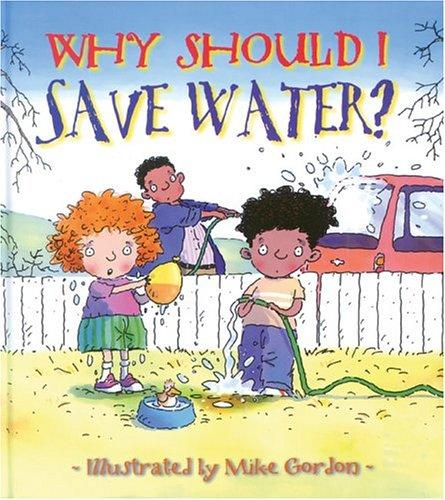 Download Why Should I Save Water? (Why Should I? Books)