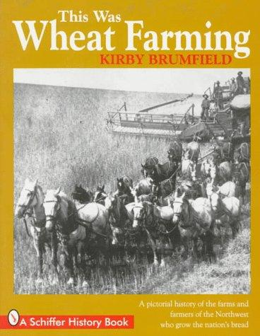 This Was Wheat Farming