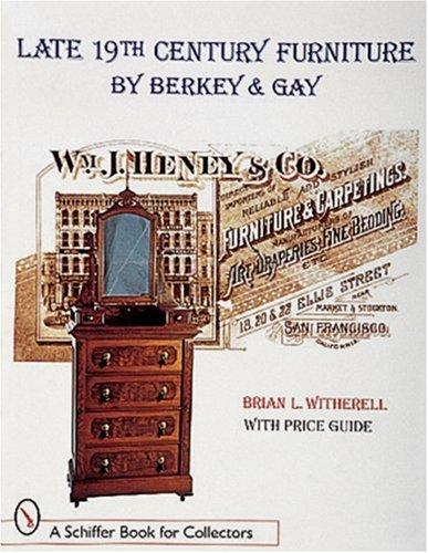 Cover of: Late 19th century furniture by Berkey & Gay by Brian L. Witherell