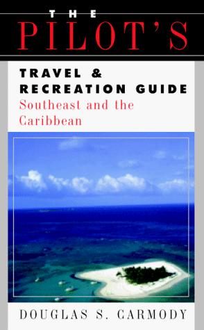 The pilot's travel & recreation guide.