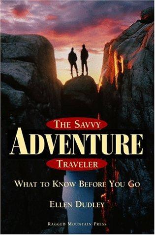 Download The savvy adventure traveler