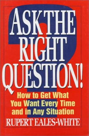 Download Ask the right question!