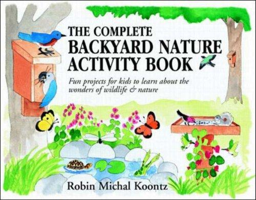 Download The complete backyard nature activity book