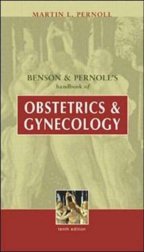 Download Benson & Pernoll's Handbook of Obstetrics & Gynecology
