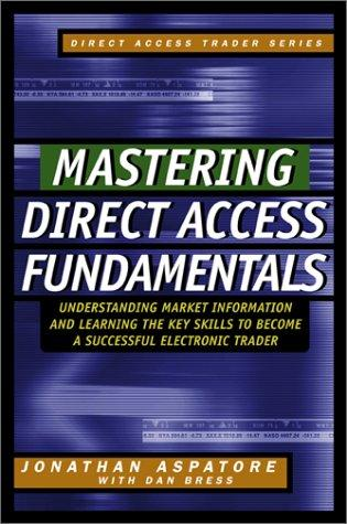 Mastering Direct Access Fundamentals Dan Bress, Jonathan Reed Aspatore