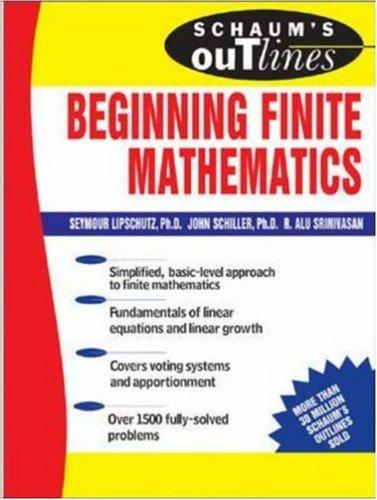 Schaum's Outline of Beginning Finite Mathematics (Schaum's Outline) by Seymour Lipschutz