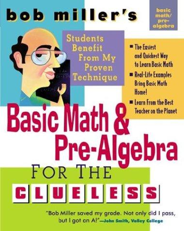 Download Bob Miller's Basic Math and Pre-Algebra for the Clueless