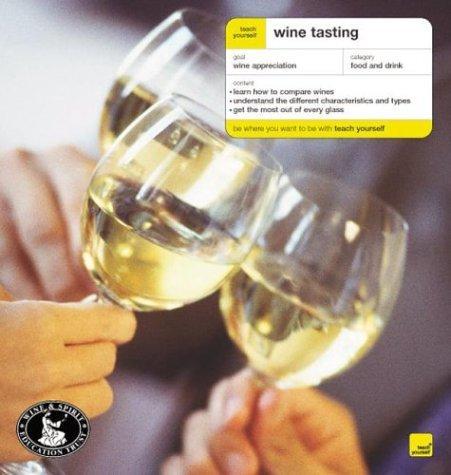 Teach Yourself Wine Tasting (Teach Yourself)