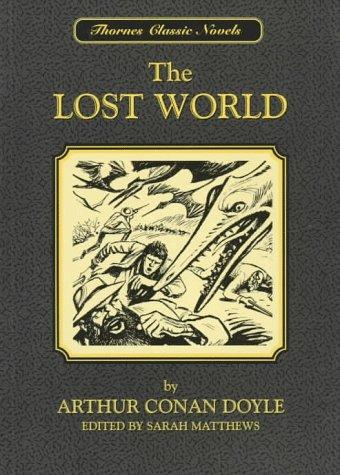 The Lost World (Thornes Classic Novels) by Sir Arthur Conan Doyle