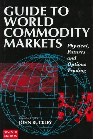 Guide to World Commodity Markets