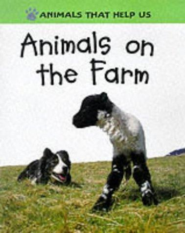 Download Animals on the Farm (Animals That Help Us)