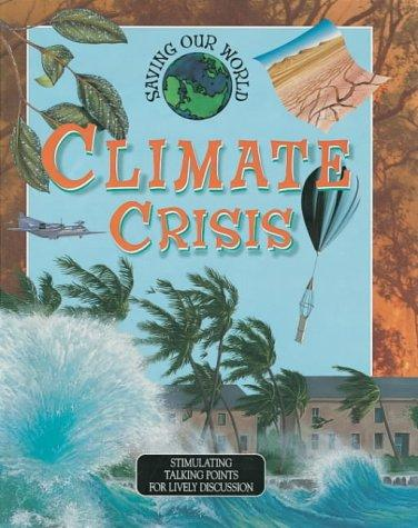 Climate Crisis (Saving Our World)