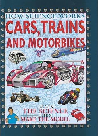 Download Cars, Trains and Motorcycles (How Science Works)