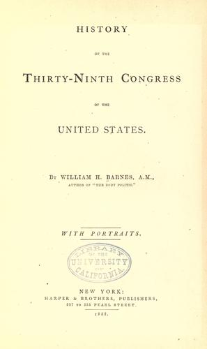 Download History of the Thirty-ninth Congress of the United States