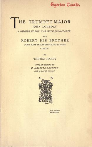 Download The trumpet-major, John Loveday, a soldier in the war with Buonaparte, and Robert his brother, first mate in the merchant service